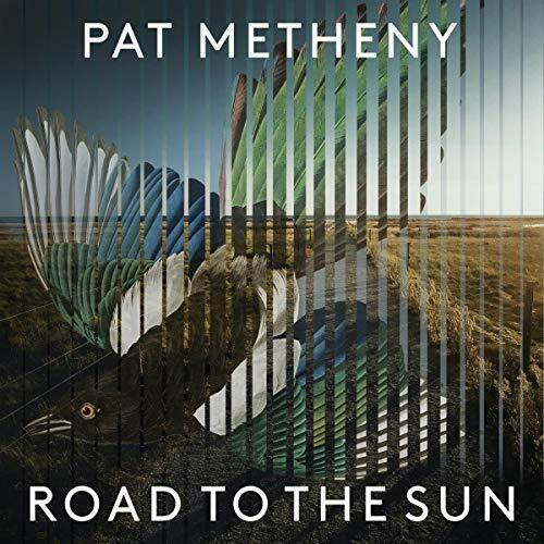 Pat Metheny-Road To The Sun CD NUOVO