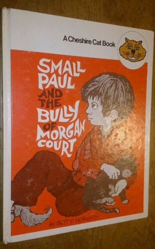 Small Paul and the Bully of Morgan Court by Betty Horvath 0701516623
