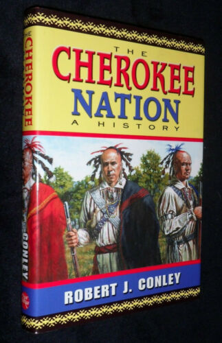 The Cherokee Nation -  A History by Robert J. Conley | L/New HBDJ, 2005