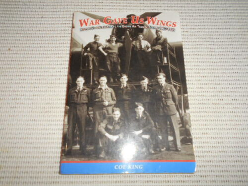 Australia's Contribution to the Air Training Scheme 1940-1945. Col King SIGNED