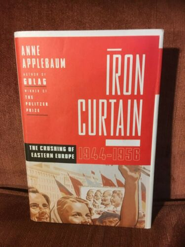 Iron Curtain: The Crushing of Eastern Europe 1944-1956 by Anne Applebaum HB DJ