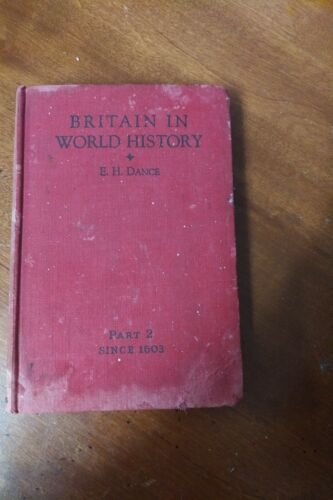 Britain in the World History HC Vintage  Book by E H Dance Pt2