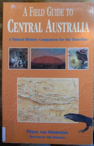P van Oosterzee: A Field Guide to Central Australia/natural history/travel/NT