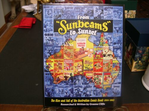 FROM SUNBEAMS TO SUNSET. BY GRAEME CLIFFE. THE AUSTRALIAN COMIC BOOK 1924-1965.