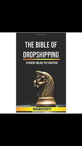 Riccardo Picotti: The Bible Of Dropshipping. Corso Online Completo