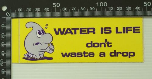 VINTAGE WATER IS LIFE AUSTRALIAN CONSERVATION ADVERTISING PROMO STICKER