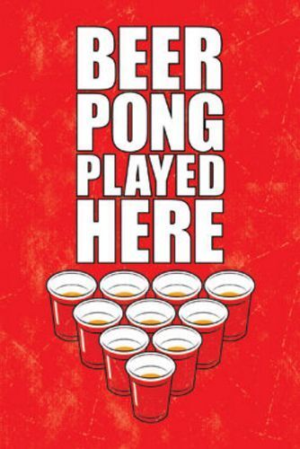 Beer Pong Played Here Beer and Drinking Poster 24x36