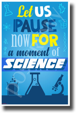 Let Us Pause Now for a Moment of Science - NEW Funny Science Classroom Poster