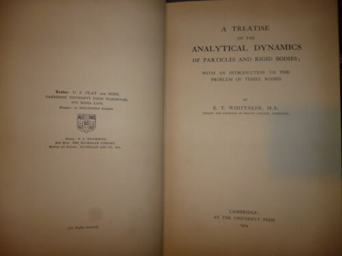 E.T. WHITTAKER A TREATISE ON THE ANALYTICAL DYNAMICS Cambridge University 1904