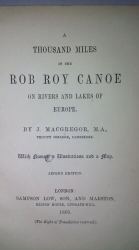 Macgregor- A thousand miles in the Rob Roy Canoe on rivers and lakes 1866- Canoa