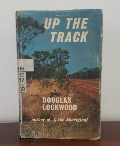 Up the Track by Douglas Lockwood Rigby 1964 1st Edition HB SIGNED