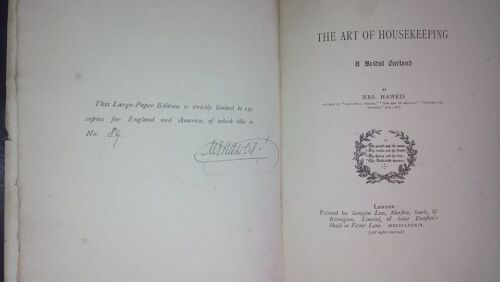 Mary Haweis- The art of housekeeping 1889 Numerato 250 copie signed