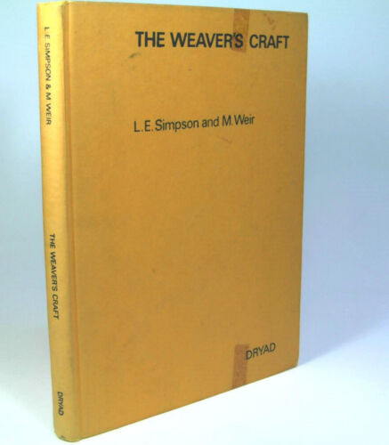 The Weaver's Craft by L. E. Simpson and M. Weir~Aus Seller~Fast n Free