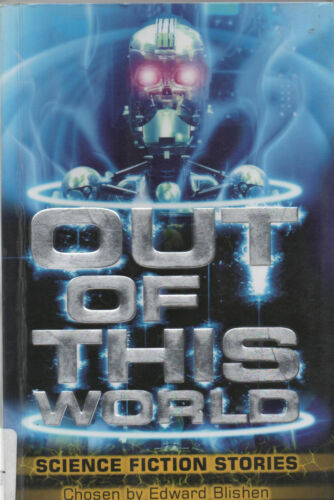 Out Of This World. Edward Blishen. Science Fiction Stories