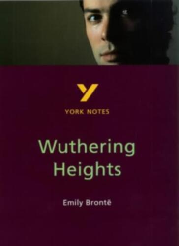 """York Notes on Emily Bronte's ""Wuthering Heights"" By Andrew Pierce"""