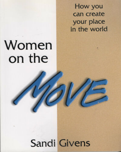 Women On The Move. Create your place in the world. Sandi Givens.  Inscribed