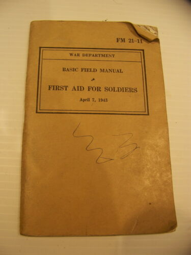 WAR DEPARTMENT BASIC FIELD MANUAL FIRST AID FOR SOLDIERS APRIL 7, 1943Other Militaria - 135