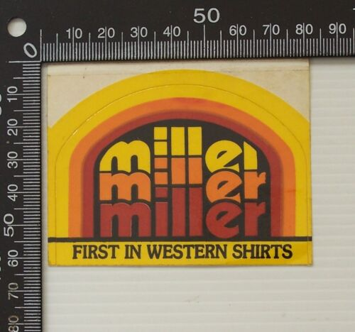 VINTAGE MILLER FIRST IN WESTERN SHIRTS ADVERTISING CLOTHING SHOP PROMO STICKER