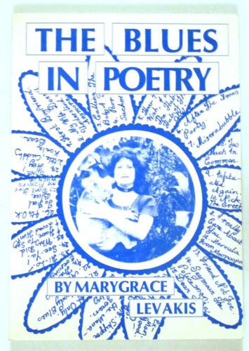 """""""THE BLUES IN POETRY"""" Marygrace Levakis"""