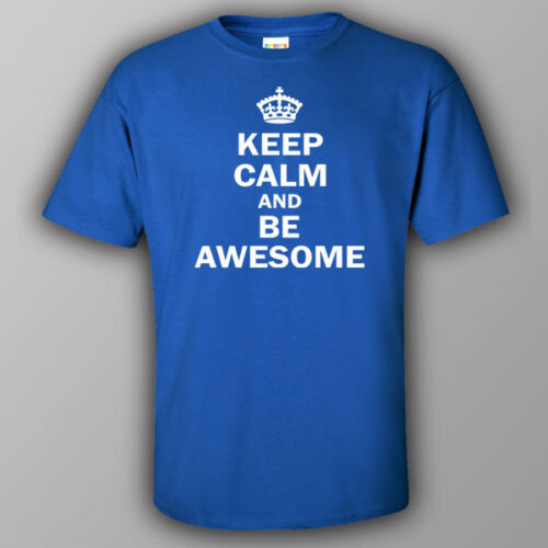 Funny T-shirt KEEP CALM AND BE AWESOME gift present idea
