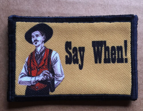 """""""Say When"""" Morale Patch Tombstone Tactical ARMY Hook Military USA Badge FlagArmy - 48824"""