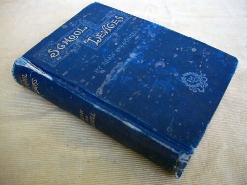 School Devices: A Book of Ways and Suggestions for Teachers, First Edition, 1888