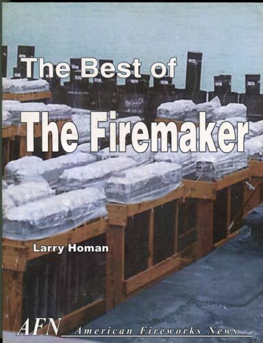 The Best of The Firemaker by Larry Homan
