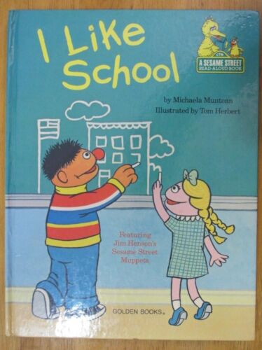 I like School  by Michaela Muntean A sesame Street read aloud Book 1980