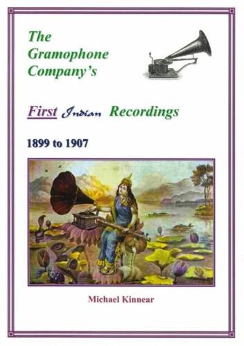 THE GRAMOPHONE COMPANY'S FIRST INDIAN RECORDINGS,1899 to 1907, Michael Kinnear