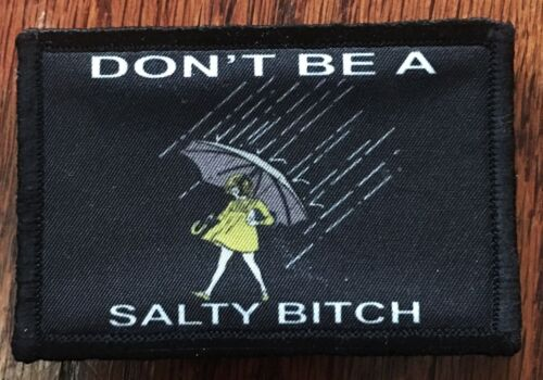 Don't Be Salty Morale Patch Tactical Military Army USAArmy - 48824