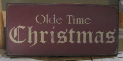"""PRIMITIVE COUNTRY  OLDE TIME CHRISTMAS 12""""  SIGN"""