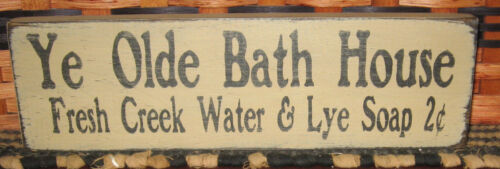 """PRIMITIVE  COUNTRY YE OLDE BATH HOUSE 12""""  SIGN"""