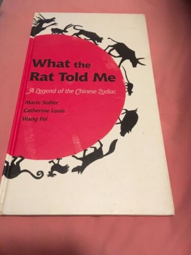 WHAT THE RAT TOLD ME, A LEGEND OF THE CHINESE ZODIAC, LIKE NEW