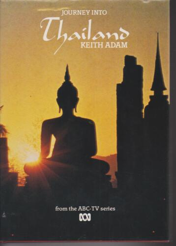 TRAVEL , JOURNEY INTO THAILAND by KEITH ADAM