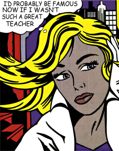 Lichtenstein Style I'd Probably Be Famous Now #3 Canvas Print 16 x 20  #4175