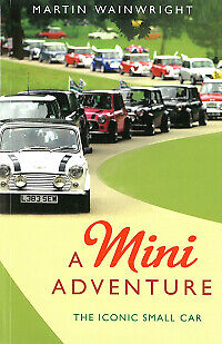 MINI ADVENTURE THE ICONIC SMALL CAR by MARTIN WAINWRIGHT (PAPERBACK, 2018) NEW