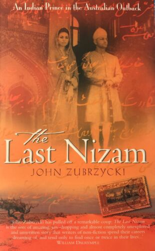 The Last Nizam : An Indian Prince In The Australian Outback -Book New