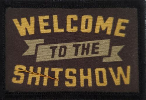 Welcome to the Sh_t Show Funny Morale Patch Tactical Military USA  Hook TabArmy - 48824