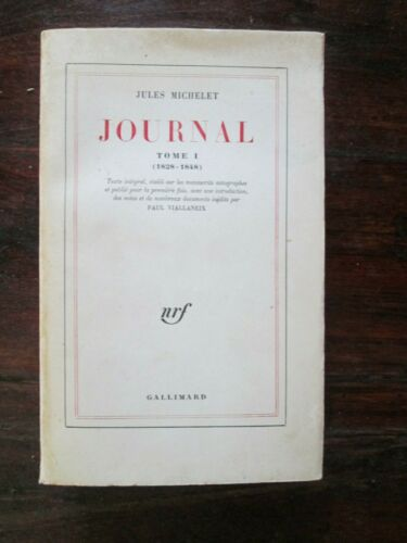 Jules Michelet - JOURNAL Tome I ( 1828-1848 ) - Ed NRF Gallimard 1959