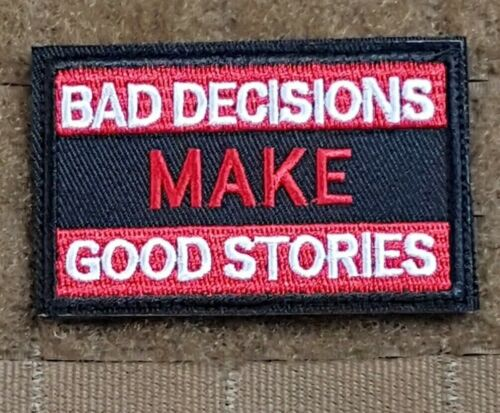 Bad Decisions make Good Stories Gelsoft airsoft Morale Patch