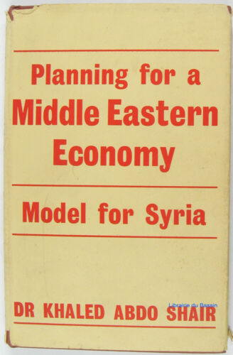 Planning for a Middle Eastern Economy Dr. Khale A. Shair 1965