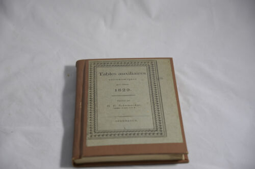 EXTREMELY RARE - TABLES AUXILIAIRES ASTRONOMIQUES 1829 BY H. C. SCHUMACHER