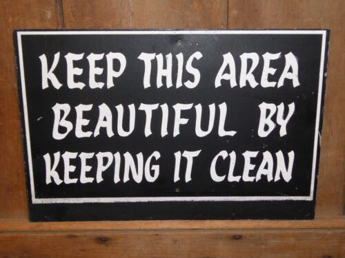 RARE OLD ORIGINAL KEEP AREA BEAUTIFUL & CLEAN METAL SIGN VINTAGE ANTIQUE
