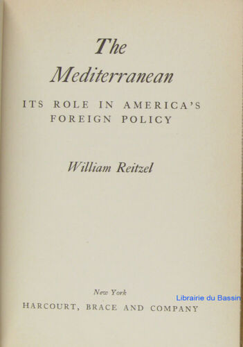 The Mediterranean Its role in America's foreign policy William Reitzel 1948