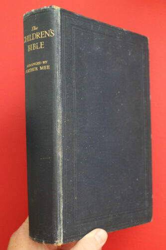 *VINTAGE* THE CHILDREN'S BIBLE - ILLUSTRATED arranged by Arthur Mee (HC Undated)