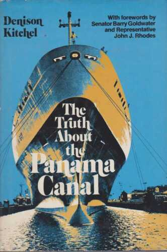 DENISON KITCHEL The Truth About The Panama Canal 1978 HC Book
