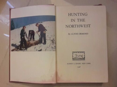 HUNTING IN THE NORTHEWEST FIRST EDITION PRIMA EDIZIONE 1948