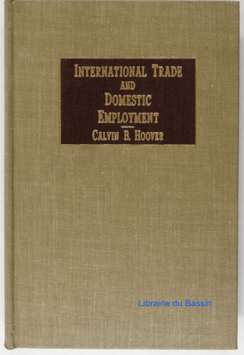 International Trade and Domestic Employment Calvin B. Hoover 1945