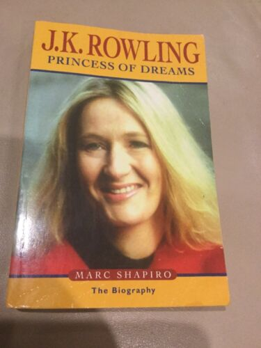 J K Rowling: Princess of Dreams ~ Biography ~ MARC SHAPIRO ~ 2003 ~ Harry Potter