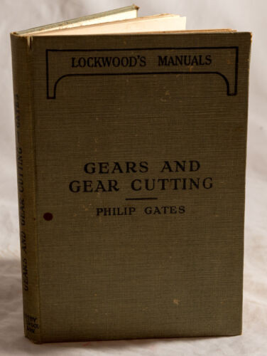 GEARS AND GEAR CUTTING (TOOTHED GEARS BY JOSEPH HORNER) UPDATED BY PHILIP GATES